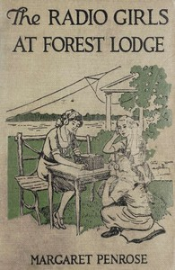 Cover of The Radio Girls at Forest Lodge; or, The Strange Hut in the Swamp