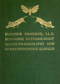 Cover of Eleanor Ormerod, LL. D., Economic Entomologist : Autobiography and Correspondence