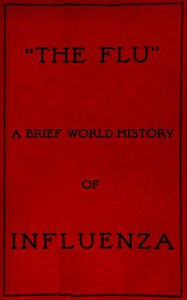 "Cover of ""The Flu"": a brief history of influenza in U.S. America, Europe, Hawaii"