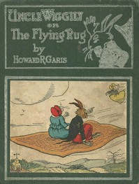 Uncle Wiggily on The Flying Rug; Or, The Great Adventure on a Windy March Day