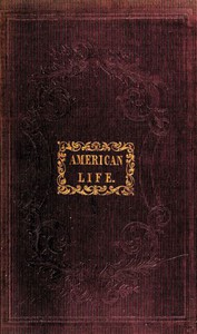 Cover of American Life A Narrative of Two Years' City and Country Residence in the United States