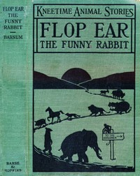 Cover of Flop Ear, the Funny Rabbit: His Many Adventures