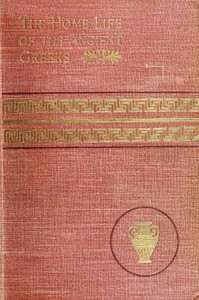 Cover of The Home Life of the Ancient Greeks