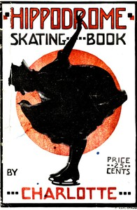 Cover of Hippodrome Skating BookPractical Illustrated Lessons in the Art of Figure Skating