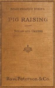 Pig Raising: A Manual for Pig Clubs
