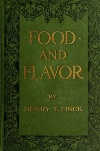 Cover of Food and Flavor: A Gastronomic Guide to Health and Good Living