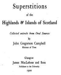 Cover of Superstitions of the Highlands & Islands of Scotland Collected Entirely from Oral Sources