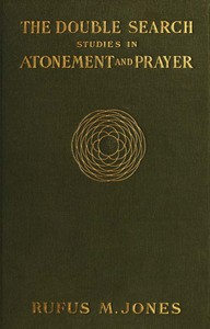 The Double Search: Studies in Atonement and Prayer