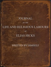 Journal of the Life and Religious Labours of Elias Hicks