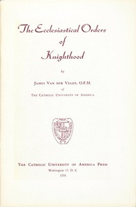The Ecclesiastical Orders of Knighthood