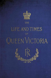 Cover of The Life and Times of Queen Victoria; vol. 1 of 4