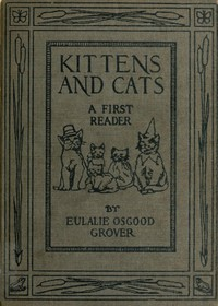 Cover of Kittens and Cats: A First Reader