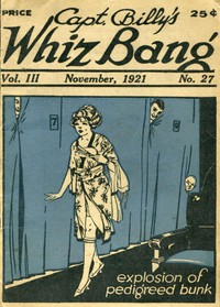 Cover of Captain Billy's Whiz Bang, Vol. 3, No. 27, November, 1921America's Magazine of Wit, Humor and Filosophy