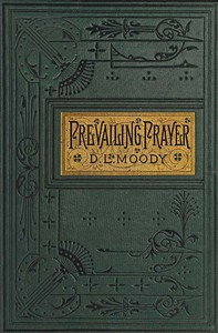Cover of Prevailing Prayer: What Hinders It?