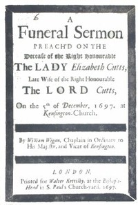 Cover of A Funeral Sermon Preach'd on the Decease of the Right Honourable the Lady Elizabeth Cutts Late Wife of the Right Honourable the Lord Cutts, on the 5th of December, 1697, at Kensington Church