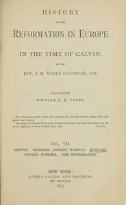 Cover of History of the Reformation in Europe in the Time of Calvin, Vol. 7 (of 8)