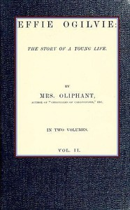 Cover of Effie Ogilvie: the story of a young life; vol. 2