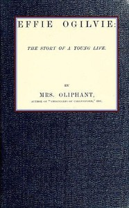 Cover of Effie Ogilvie: the story of a young life (Complete)