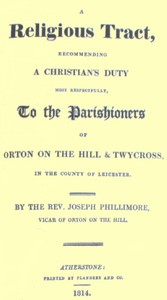 Cover of A Religious Tract, Recommending a Christian's Duty, Most Respectfully, to the Parishioners of Orton on the Hill & Twycross, in the County of Leicester.