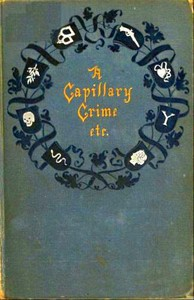 A Capillary Crime, and Other Stories