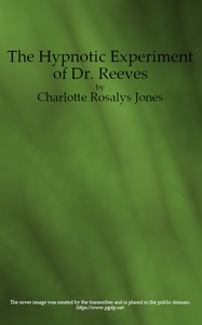 Cover of The Hypnotic Experiment of Dr. Reeves, and Other Stories