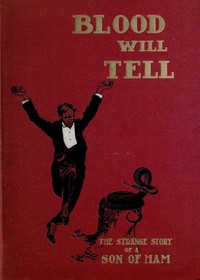 Cover of Blood Will Tell: The Strange Story of a Son of Ham