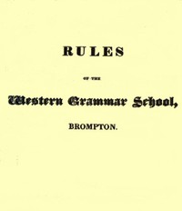 Cover of Rules of the Western Grammar School, Brompton