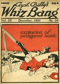 Cover of Captain Billy's Whiz Bang, Vol. 3, No. 28, December, 1921America's Magazine of Wit, Humor and Filosophy