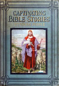 Captivating Bible Stories for Young People, Written in Simple Language