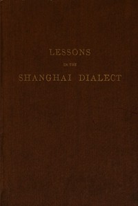 Cover of Lessons in the Shanghai Dialect