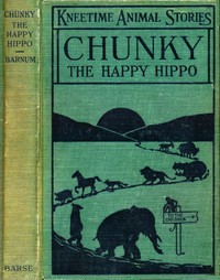 Cover of Chunky, the Happy Hippo: His Many Adventures