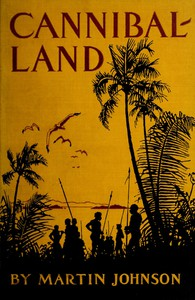 Cannibal-land: Adventures with a camera in the New Hebrides