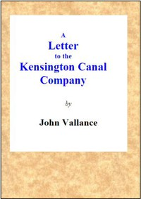 A Letter to the Kensington Canal Company on the Substitution of the Pneumatic Railway for the Common Railway by Which They Contemplate Extending Their Line of Conveyance