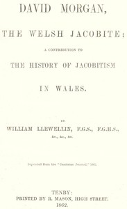 Cover of David Morgan, the Welsh Jacobitea contribution to the history of Jacobitism in Wales