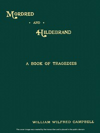 Cover of Mordred and Hildebrand: A Book of Tragedies