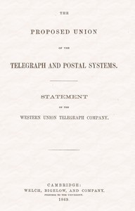 Cover of The proposed union of the telegraph and postal systemsStatement of the Western Union Telegraph Company