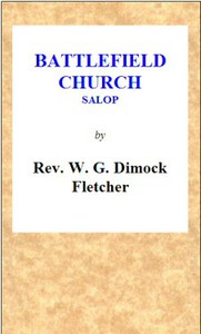 Cover of Battlefield Church, Salop: an historical and descriptive sketch Together with some account of the battle of Shrewsbury, and foundation of the college or chantry