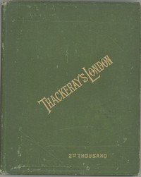 Cover of Thackeray's London: a description of his haunts and the scenes of his novels