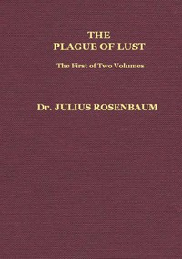 Cover of The Plague of Lust, Vol. 1 (of 2) Being a History of Venereal Disease in Classical Antiquity