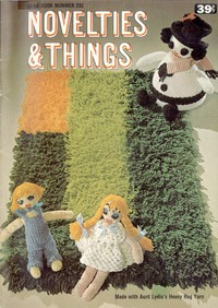 Cover of Novelties & Things: Made with Aunt Lydia's Heavy Rug Yarn