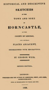 Historical and descriptive sketches of the town and soke of Horncastle [1822] in the county of Lincoln and several places adjacent