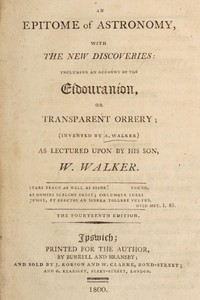 Cover of An epitome of astronomy, with the new discoveries including an account of the eídouraníon, or transparent orrery