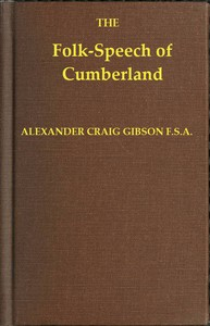 Cover of Folk-Speech of Cumberland and Some Districts Adjacent Being Short Stories and Rhymes in the Dialects of the West Border Counties