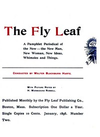 Cover of The Fly Leaf, No. 2, Vol. 1, January 1896 A Pamphlet Periodical of the New—the New Man, New Woman, New Ideas, Whimsies and Things