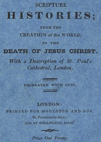 Cover of Scripture Histories; from the Creation of the World, to the Death of Jesus ChristWith a Description of St. Paul's Church, London