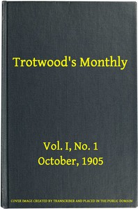 Trotwood's Monthly, Vol. I, No. 1, October 1905