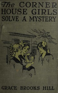 Cover of The Corner House Girls Solve a Mystery What It Was, Where It Was, and Who Found It