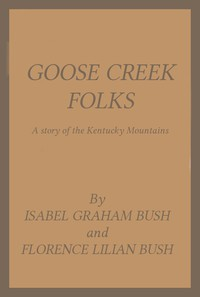 Cover of Goose Creek Folks: A Story of the Kentucky Mountains