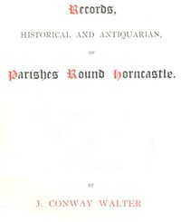 Cover of Records, Historical and Antiquarian, of Parishes Round Horncastle