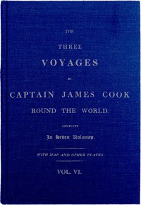 Cover of The Three Voyages of Captain Cook Round the World. Vol. VI. Being the Second of the Third Voyage